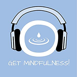 Get Mindfulness! Mindfulness training by hypnosis Audiobook