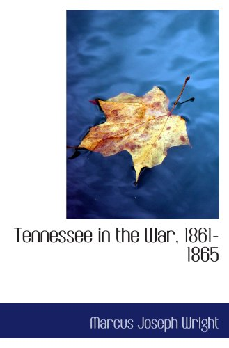 Tennessee in the War, 1861-1865