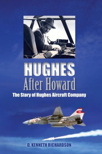 Hughes After Howard The Story of Hughes Aircraft Company097080816X