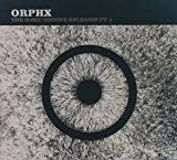 Orphx The Sonic Groove Releases Pt. 1