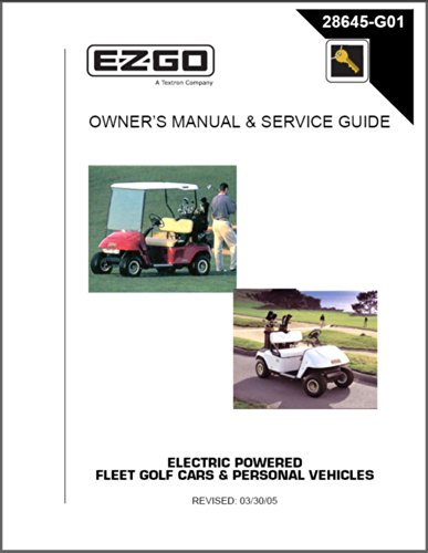 E-Z-Go 2000-2006 Owner'S Manual And Service Guide For Electric Fleet And Freedom Golf Cars And Personal Vehicles