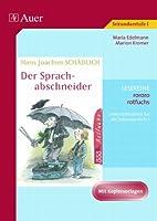 Hans Joachim Schädlich: Der Sprachabschneider. : Unterrichtsideen und Kopiervorlagen für die Sekundarstufe I