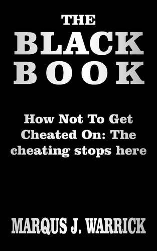 THE BLACK BOOK: HOW NOT TO GET CHEATED ON the cheating stops here