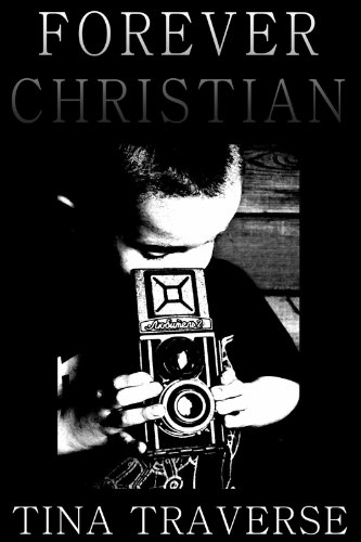 Book: Forever, Christian by Tina Marie Traverse