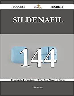 Sildenafil 144 Success Secrets: 144 Most Asked Questions On Sildenafil - What You Need To Know