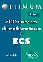 500 Exercices de Mathématiques en ECS Première Année