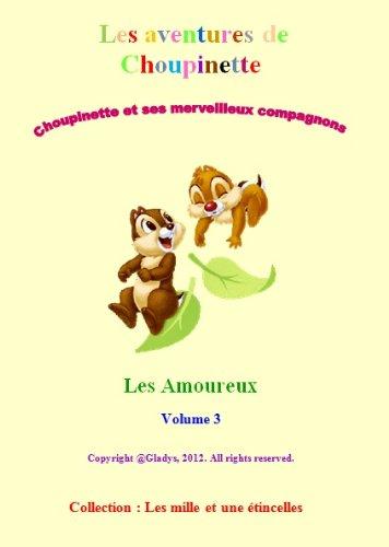 Les Aventures de Choupinette - Les Amoureux (Les Mille et Une Etincelles t. 3)