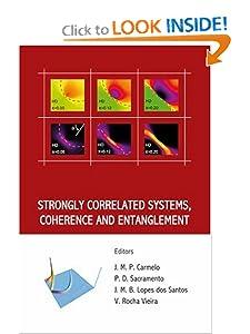 Strongly Correlated Systems, Coherence and Entanglement J M B Lopes dos Santos, V. Rocha Vieira, P D Sacramento and J. M. P. Carmelo