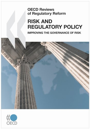 OECD Reviews of Regulatory Reform Risk and Regulatory Policy:  Improving the Governance of Risk