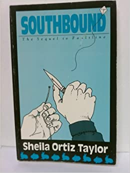 Southbound: The Sequel to Faultline, Sheila Ortiz Taylor