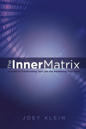 The Inner Matrix: A Guide To Transforming Your Life And Awakening Your Spirit front-947739