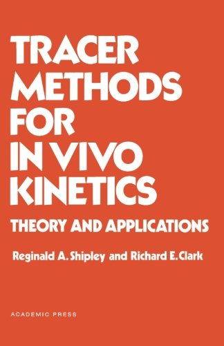 Tracer Methods for in Vivo Kinetics: Theory and Applications PDF