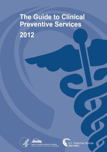 The Guide To Clinical Preventive Services 2012: Recommendations Of The U.S. Preventive Services Task Force