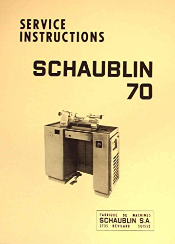 SCHAUBLIN TO 70-80 Precision Toolmaker`s Lathe Operating and Parts Manual