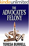 The Advocate's Felony (The Advocate Series Book 6)