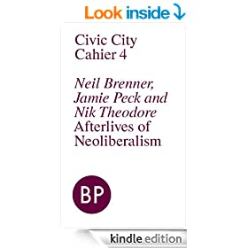Civic City Cahier 4: Afterlives of Neoliberalism (Civic City Cahiers)