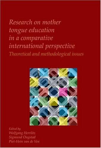 Research on Mother Tongue Education in a Comparative International Perspective: Theoretical and Methodological Issues. (