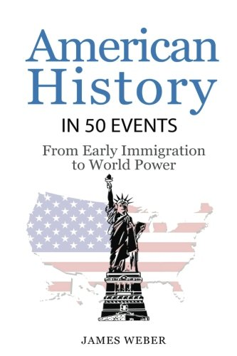 history-american-history-in-50-events-from-first-immigration-to-world-power-us-history-history-books