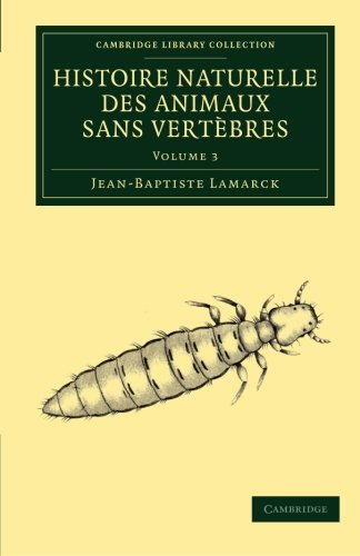 Histoire naturelle des animaux sans vertèbres (Cambridge Library Collection - Zoology) (Volume 3) (French Edition)