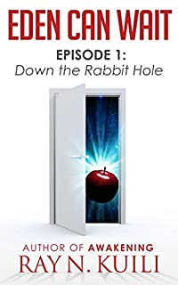 Eden Can Wait, Episode 1: Down The Rabbit Hole by Ray N. Kuili ebook deal