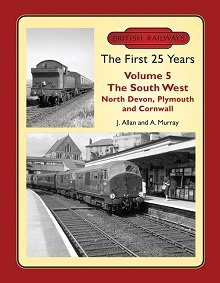 british-railways-the-first-25-years-vol-5-the-south-west-north-devon-plymouth-and-cornwall