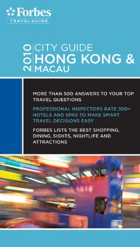 Forbes City Guide Hong Kong & Macau 2010 (Forbes Travel Guide City Guide Series)