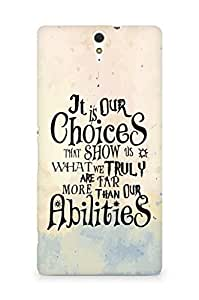 AMEZ our choices show what we are Back Cover For Sony Xperia C5