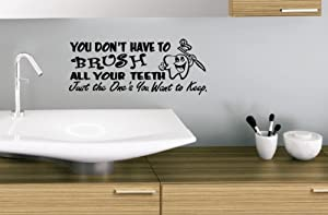 YOU DON'T HAVE TO BRUSH ALL YOUR TEETH -JUST THE ONES YOU WANT TO KEEP Decal Wall Vinyl Bathroom Lettering Art quote sticker (Come with glowindark switchplate decal) from stickerciti
