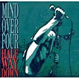 Half Way Down by Mind Over Four (1997-05-30)