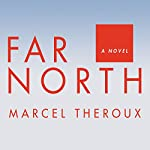 Far North: A Novel | Marcel Theroux