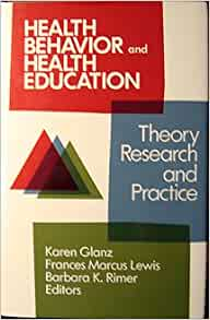Health behavior and health education theory research and practice