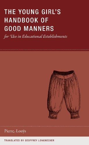 The Young Girl's Handbook of Good Manners for Use in Educational Establishments (Wakefield Handbooks), by Pierre Louÿs