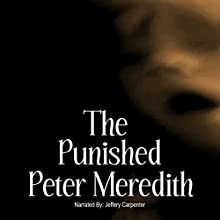 The Punished (       UNABRIDGED) by Peter Meredith Narrated by Jeffrey Kyle Carpenter