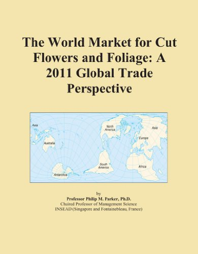 The World Market for Cut Flowers and Foliage: A 2011 Global Trade Perspective