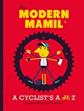 img - for The Modern MAMIL (Middle Aged Man in Lycra): A Cyclist's A to Z book / textbook / text book