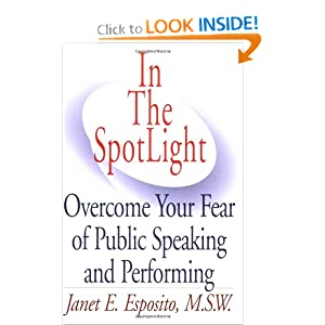 In The SpotLight, Overcome Your Fear of Public Speaking and Performing Janet E. Esposito