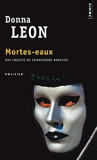 Mortes eaux : roman, Leon, Donna