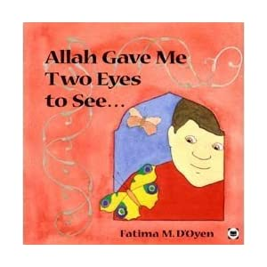 Allah Gave Me Two Eyes To See (Allah the Maker)