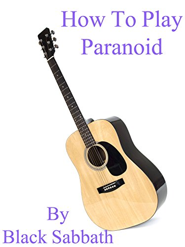How To Play Paranoid By Black Sabbath - Guitar Tabs
