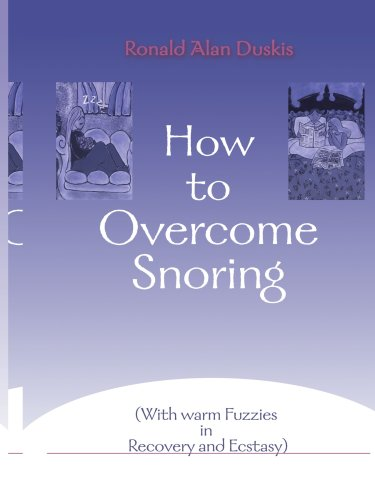 How to Overcome Snoring: With Warm Fuzzies in Recovery and Ecstasy