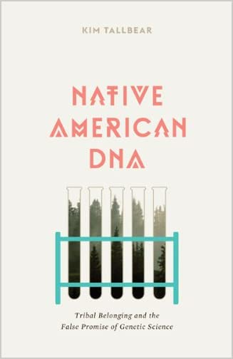 Native American DNA : tribal belonging and the false promise of genetic science