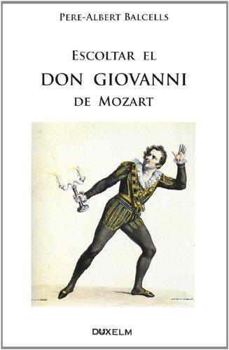 ESCOLTAR EL DON GIOVANNI DE MOZART -Pere-Albert Balcells-  Libro catalan /italiano