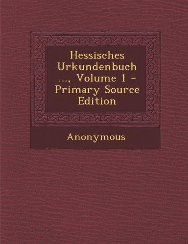 Hessisches Urkundenbuch ..., Volume 1