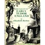 The pageant of early Tudor England, 1485-1558 (0684149176) by Burton, Elizabeth