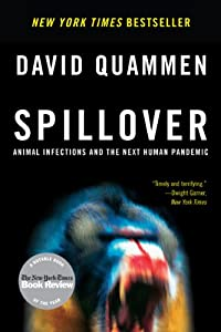 Spillover: Animal Infections and the Next Human Pandemic from W. W. Norton & Company