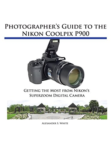photographers-guide-to-the-nikon-coolpix-p900-getting-the-most-from-nikons-superzoom-digital-camera