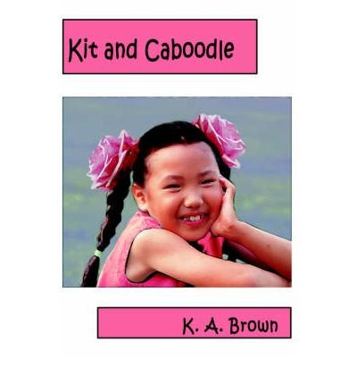 kit-and-caboodle-by-author-k-a-brown-april-2005