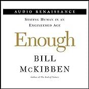 Enough: Setting Limits on Human Genetic Technology   [Bill McKibben]