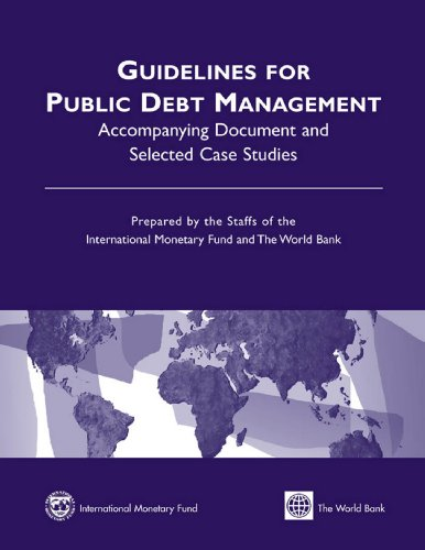 Guidelines for Public Debt Management: Accompanying Document and Selected Case Studies