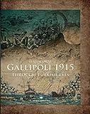 img - for Gallipoli 1915 Through Turkish Eyes book / textbook / text book
